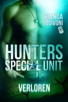 HUNTERS - Special Unit: VERLOREN by Bianca Iosivoni