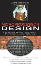 Microprocessor Design: A Practical Guide from Design Planning to Manufacturing