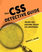 CSS Detective Guide: Tricks for solving tough CSS mysteries, ePub, The by Denise R. Jacobs