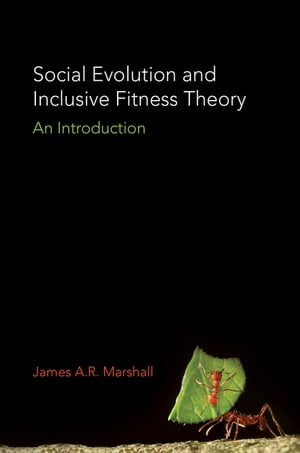 Social Evolution and Inclusive Fitness Theory An Introduction