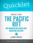 Quicklet on Michael Lewis' Pacific Rift: Why Americans and Japanese Don't Understand Each Other by Audrey  Louise Rodgers