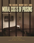 The Social, Monetary, And Moral Costs of Prisons by Autumn Libal