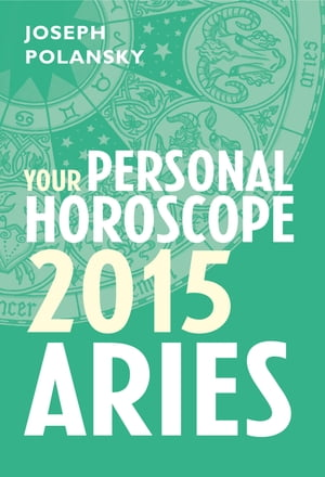 Aries 2015: Your Personal Horoscope
