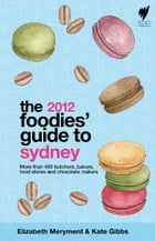 Foodies' Guide 2012: Sydney by Meryment, E