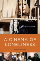 A Cinema of Loneliness