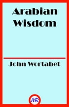 Arabian Wisdom by John Wortabet