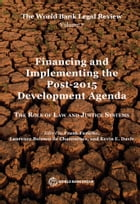 The World Bank Legal Review, Volume 7 Financing and Implementing the Post-2015 Development Agenda