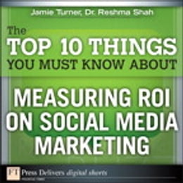 Book The Top 10 Things You Must Know About Measuring ROI on Social Media Marketing by Jamie Turner