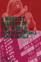 A Marxist History of the World: From Neanderthals to Neoliberals by Neil Faulkner