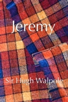Jeremy by Sir Hugh Walpole
