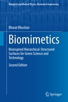 Biomimetics: Bioinspired Hierarchical-Structured Surfaces for Green Science and Technology by Bharat Bhushan