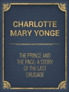The Prince and the Page: A Story of the Last Crusade by Charlotte Mary Yonge