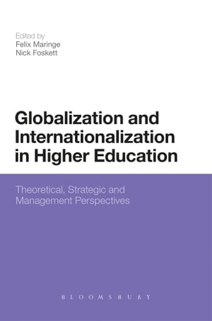 Globalization and Internationalization in Higher Education Theoretical,  Strategic and Management Perspectives