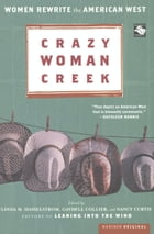 Crazy Woman Creek: Women Rewrite the American West by Gaydell Collier