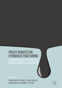 Policy Debates on Hydraulic Fracturing: Comparing Coalition Politics in North America and Europe