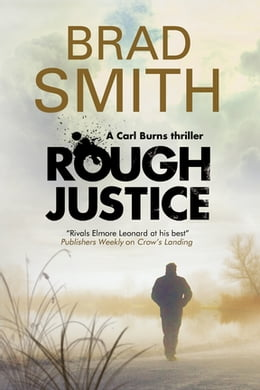 Book Rough Justice: A new Canadian crime series by Brad Smith