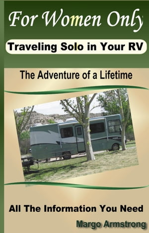 For Women Only,  Traveling Solo In Your RV