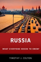 Russia: What Everyone Needs to Know by Timothy J. Colton
