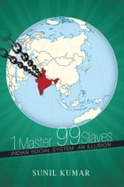 1 Master 99 Slaves: Indian Social System: An Illusion