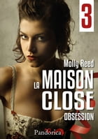 Obsession: La Maison Close, T3 by Molly Reed