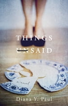 Things Unsaid: A Novel by Diana Y. Paul