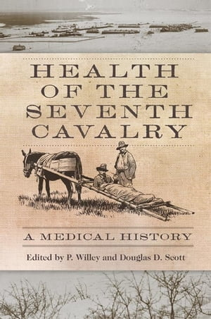 Health of the Seventh Cavalry A Medical History
