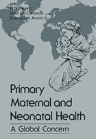 Primary Maternal and Neonatal Health: A Global Concern by Fe Del Mundo
