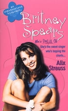 Britney Spears: An Unauthorized Biography