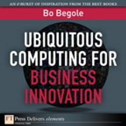 Book Ubiquitous Computing for Business Innovation by Bo Begole