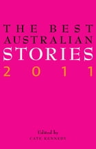 The Best Australian Stories 2011 by Cate Kennedy