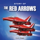 Story of the Red Arrows by Colin Higgs