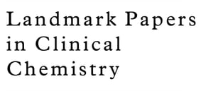 Landmark Papers in Clinical Chemistry