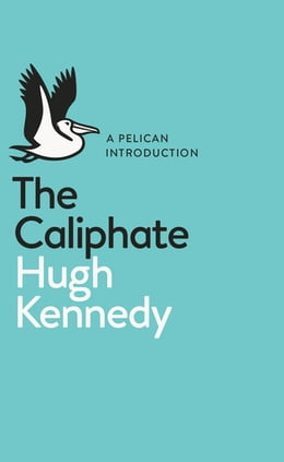 Book The Caliphate by Hugh Kennedy