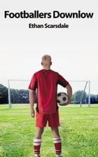 Footballers Downlow by Ethan Scarsdale