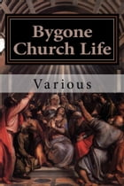 Bygone Church Life by Various
