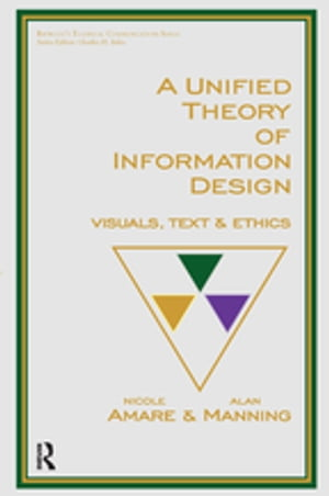 A Unified Theory of Information Design Visuals,  Text and Ethics
