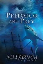 Predator and Prey by M.D. Grimm