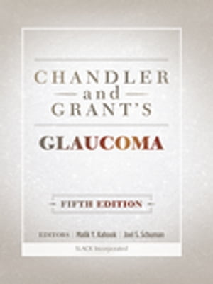 Chandler and Grant's Glaucoma, Fifth Edition