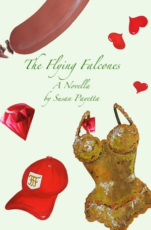 The Flying Falcones: A Novella by Susan Payetta