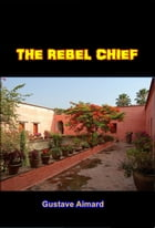 The Rebel Chief by Gustave Airmard