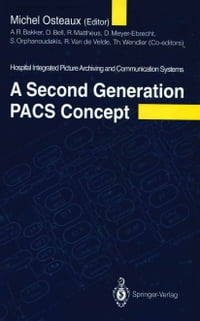 A Second Generation PACS Concept: Hospital Integrated Picture Archiving and Communication Systems