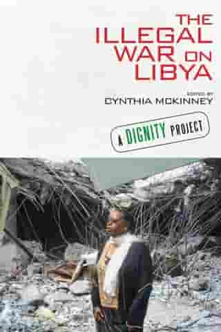 The Illegal War on Libya by Cynthia McKinney