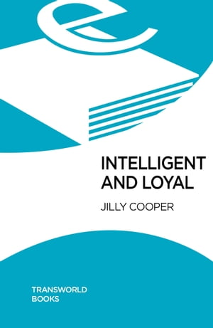 Intelligent and Loyal