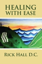 Healing With Ease by Rick Hall