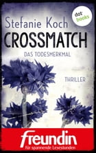 CROSSMATCH - Das Todesmerkmal: Thriller by Stefanie Koch