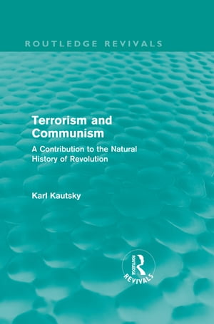 Terrorism and Communism A Contribution to the Natural History of Revolution