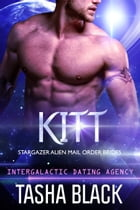 Kitt: Stargazer Alien Mail Order Brides #4 (Intergalactic Dating Agency) by Tasha Black
