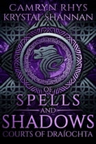 Of Spells and Shadows by Camryn Rhys