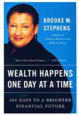 Book Wealth Happens One Day at a Time: 365 Days to a Brighter Financial Future by Brooke M. Stephens