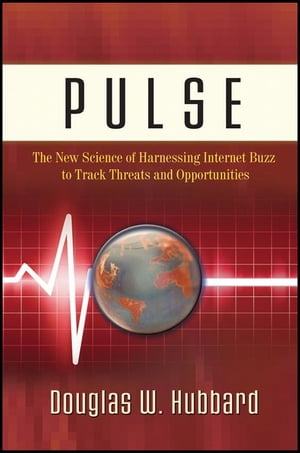 Pulse The New Science of Harnessing Internet Buzz to Track Threats and Opportunities